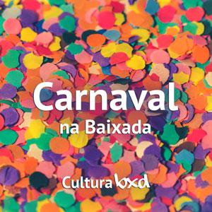 Carnaval da Baixada Fluminense.